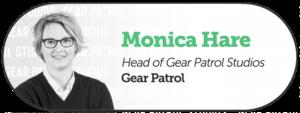 Monica Hare of Gear Patrol Studios